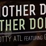 Scotty ATL ft. Gipp – Anotha Day Anotha Dolla