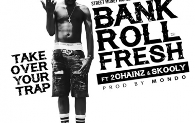 Bankroll Fresh / Take Over Your Trap