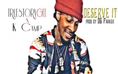 K. Camp x True Story Gee - Deserve It