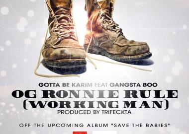 Gotta Be Karim f. Gangsta Boo - OG Ronnie Rule